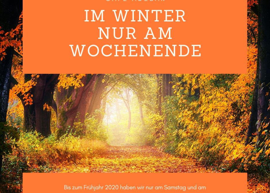 Im Winter nur am Wochenenede